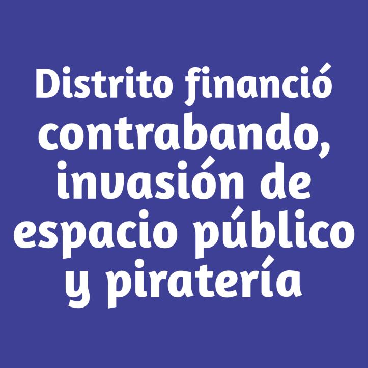 Boton distrito financio contrabando, invasion de espacio publico y pirateria