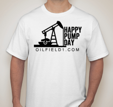 Happy Pump Day Oilfield1 Shirt White Black