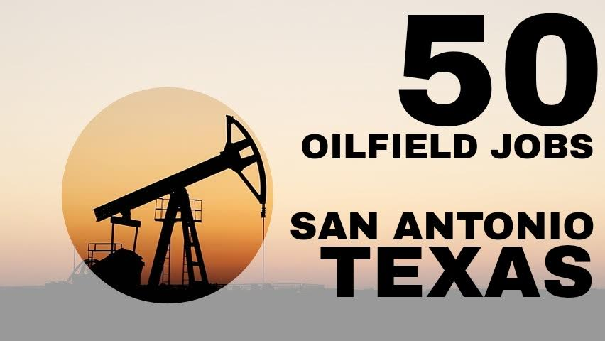 50 oilfield jobs san antonio