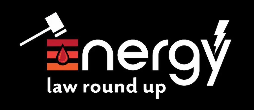 Energy Law Round Up