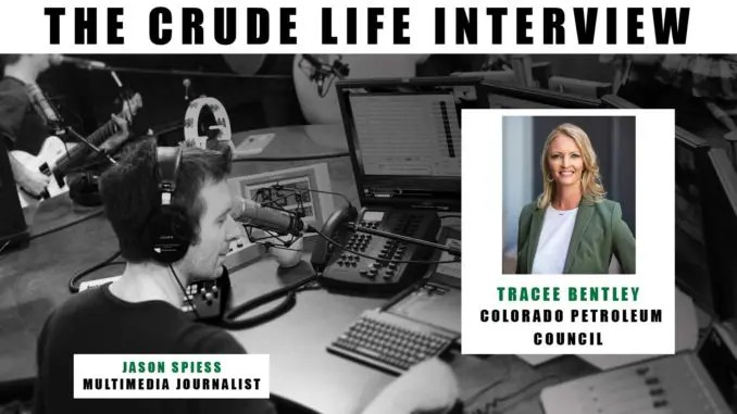 The Crude Life Interview: Tracee Bently, Colorado Petroleum Council