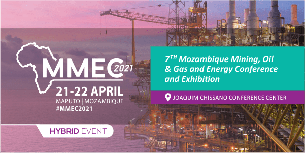7th edition of MMEC, Mozambique's Mines, Energy, Oil and Gas event Set for April 2021