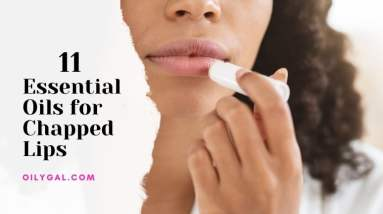11 Essential Oils for Chapped Lips