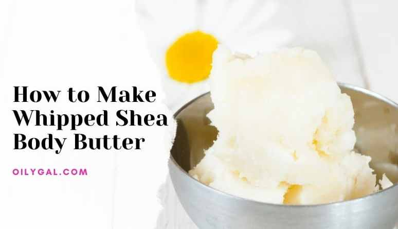How to Make Whipped Shea Body Butter