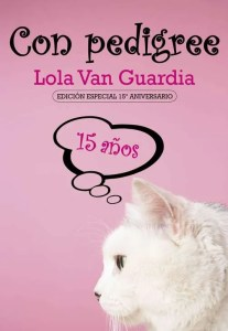Con Pedigree. Lola Van Guardia