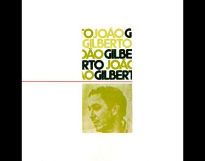 Discos Escondidos #025: João Gilberto - João Gilberto (1973)