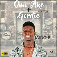 Music : Jaido P Ft Chinko Ekun - Omo Ake + Gor Dieh