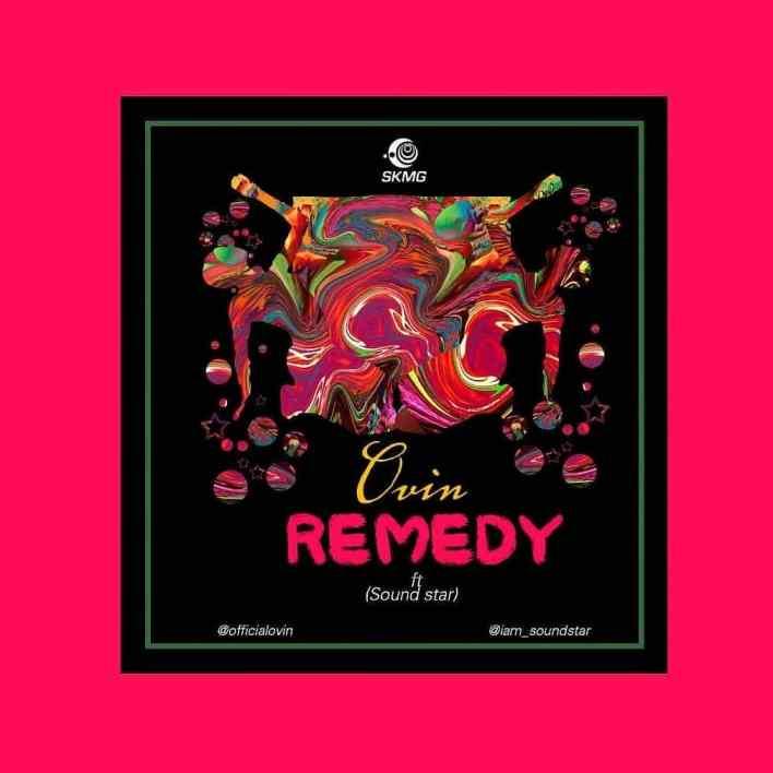 Ovin ft. Soundstar - Remedy