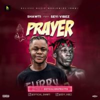 MP3: Shawti ft. Seyi Vibez – Prayer