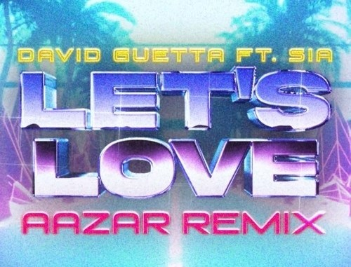 Mp3: David Guetta & Sia feat Aazar - Let's Love (Remix)