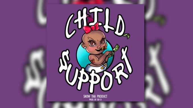 Mp3: Snow Tha Product - Child Support
