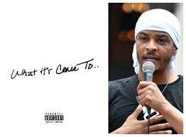 Mp3/Lyrics/Video: T.I - What's It's Come To