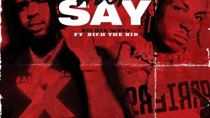 Mp3: Richie Wess Ft. Rich The Kid - Alot To Say