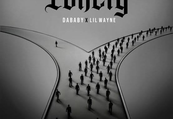 MP3: DaBaby – Lonely ft. Lil Wayne