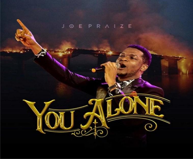 You Alone ByJoe Praize