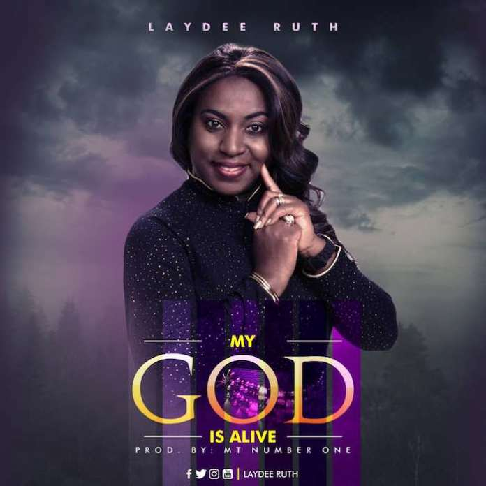 My God Is Alive By Laydee Ruth