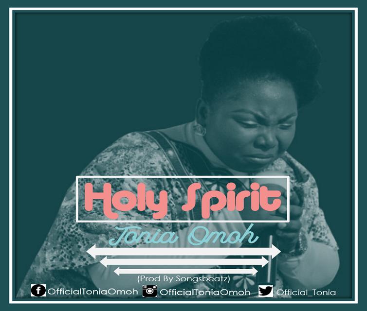 Download Mp3: Tonia Omoh - Holy Spirit