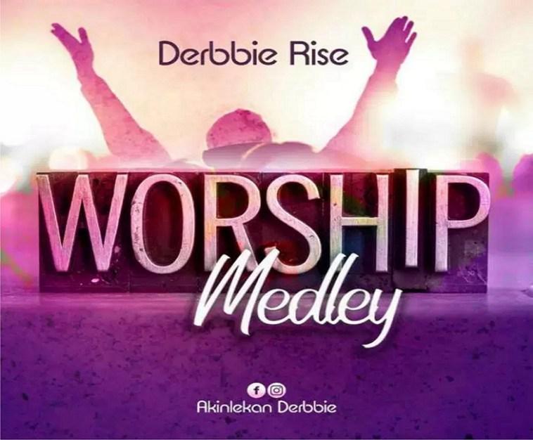 Worship Medley By Derbie Rise