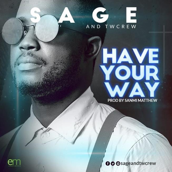 SAGE & Twcrew – Have Your Way