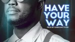 SAGE & Twcrew – Have Your Way
