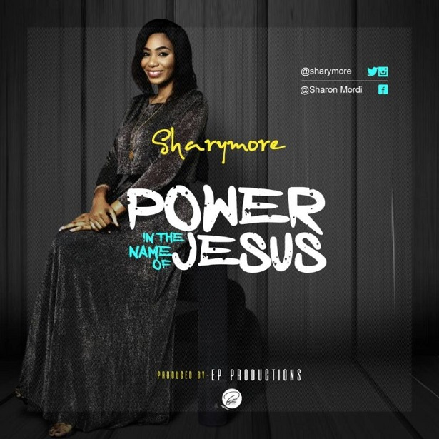 Sharymore – Power In The Name Of Jesus