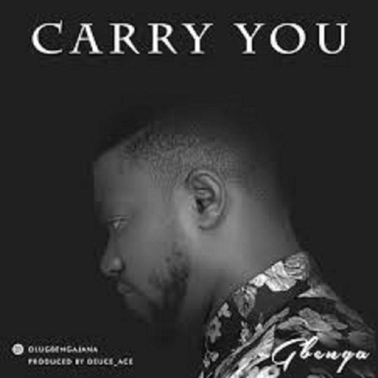 Gbenga Ajana - Carry You