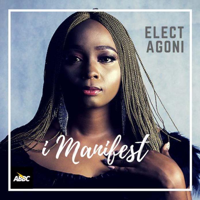I Manifest – Elect Agoni