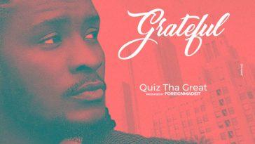 Grateful By Quiz tha Great