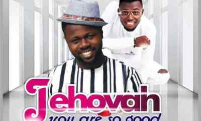 Jehovah You're So Good By Holyman Ft. Perez