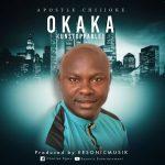 download Apostle Chijioke - Okaka