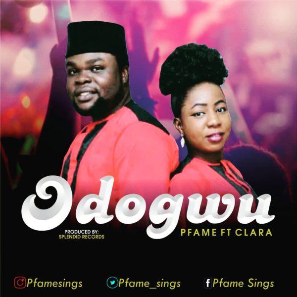 download Pfame Ft. Clara – Odogwu