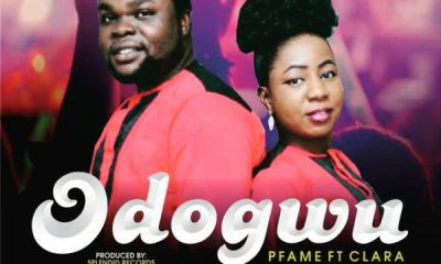 download Pfame Ft. Clara – Odogwu