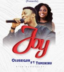 Olusegun – Joy ft. Tumininu
