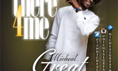 Micheal Great – There For Me