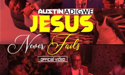Austin Adigwe - Jesus Never Fails