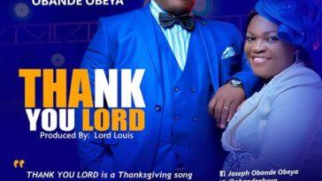 Thank You Lord - Pastor Joseph Obande Obeya