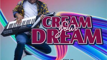 CREAM YOUR DREAM - Tobi Isaac