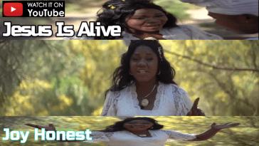 Jesus Is Alive - Joy Honest