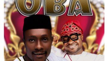 OBA (King) - Oba Praise Feat Kay Wonder