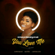 You Love Me - Ochanya Blessing Ameh