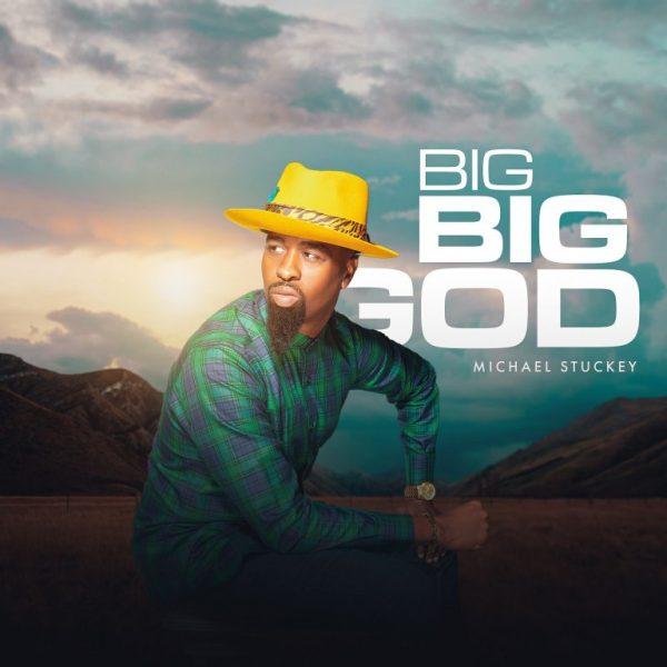Big Big God – Michael Stuckey