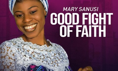 Good Fight of Faith - Mary Sanus