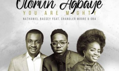 OLORUN AGBAYE - You Are MIGHTY By Nathaniel Bassey Ft. Chandler Moore x Oba