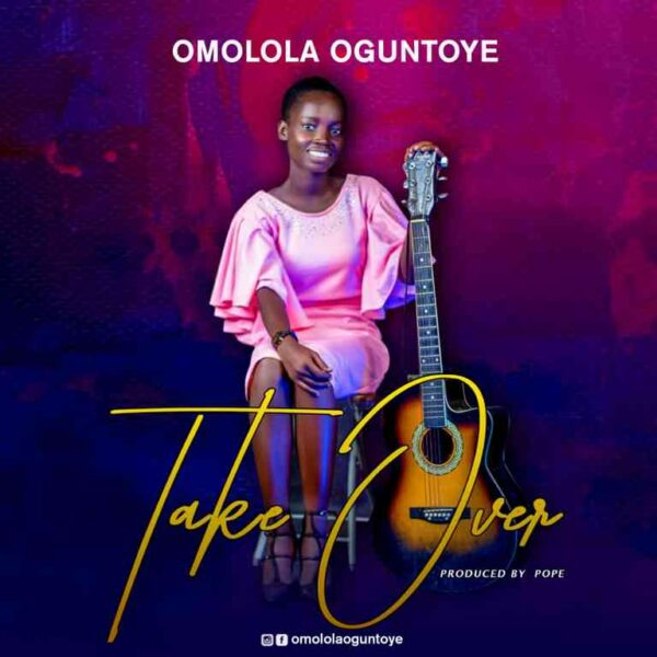 Omolola Oguntoye - Take Over