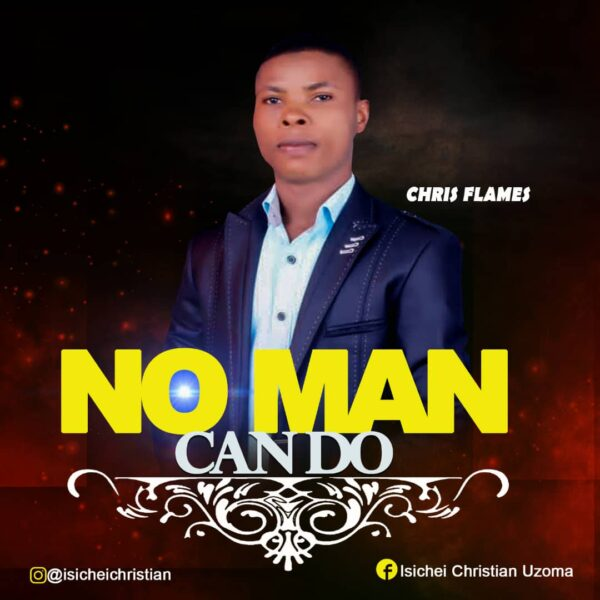 No Man Can Do - Chris Flames