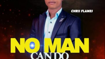 No Man Can Do - Chris Flames