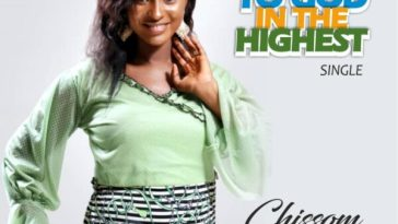 Glory to God in the Highest – Chissom Anthony