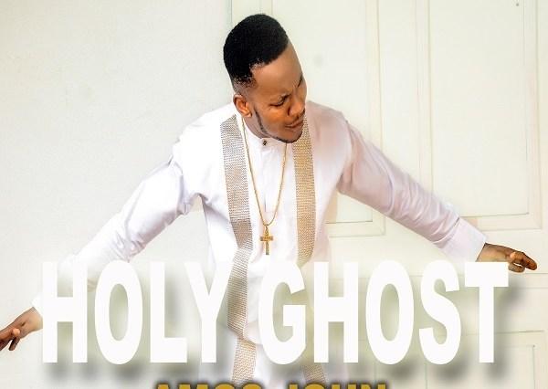 Holy Ghost - Amos John