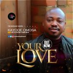 Download Your Love - Kayode Omosa
