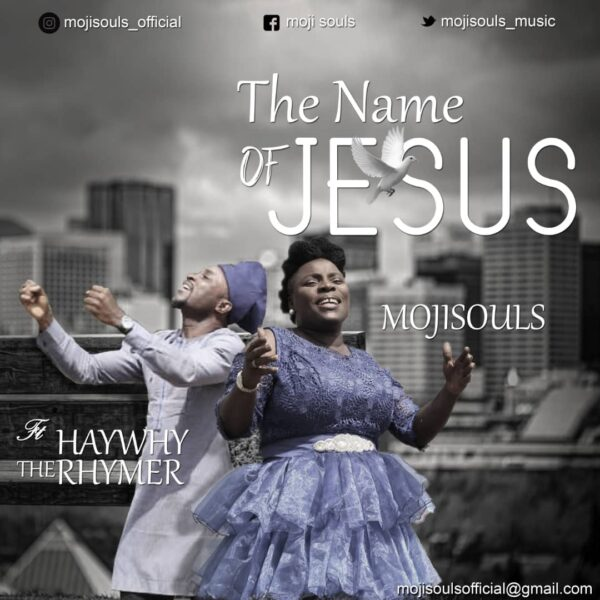 The Name Of Jesus - MojiSouls Ft. Haywhy The Rhymer
